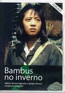 Bambus no Inverno – Filme sobre os Cristãos perseguidos pelo Comunismo na China